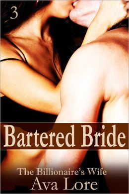 Bartered Bride: The Billionaire's Wife, Part 3 (A BDSM Erotic Romance)
