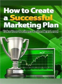 How to Create a Successful Marketing Plan 2
