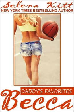 Daddy's Favorites: Becca (erotic erotica coming of age)