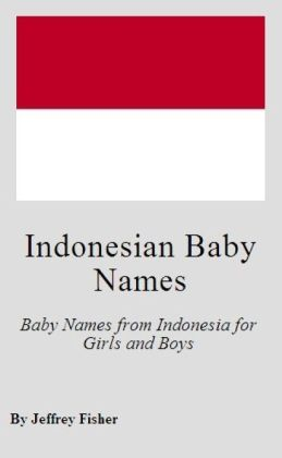 Indonesian Baby Names: Names from Indonesia for Girls and Boys