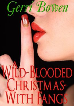 A Wild-Blooded Christmas--With Fangs