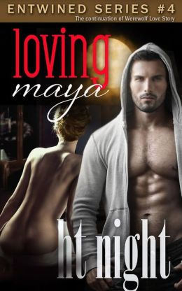 Loving Maya (Entwined Series #4)