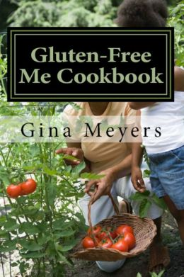 Gluten- Free Me Cookbook