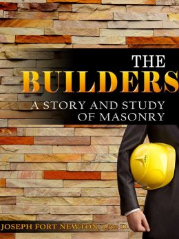 The Builders (A Story And Study Of Masonry)