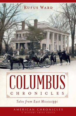Columbus Chronicles: Tales from East Mississippi