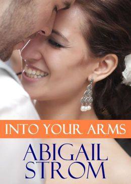 Into Your Arms (A Contemporary Romance Novel)