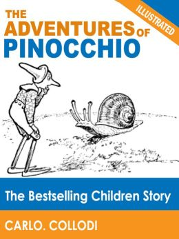 The Adventures of Pinocchio: The Bestselling Children Story (Illustrated)
