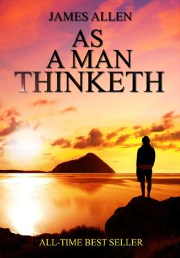 As A Man Thinketh By James Allen 2940015726510 Nook