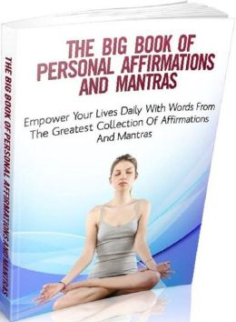 Self Esteem about The Big Book Of Personal Affirmations and Mantras - Covers one of the biggest and lucrative personal development markets today...