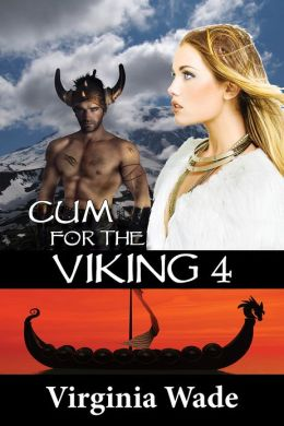Cum For The Viking 4 (The Virgin Sex Slaves)