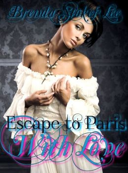 Escape to Paris With Love