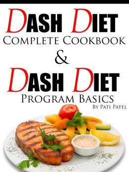 DASH Diet Complete Cookbook & Diet Program Basics