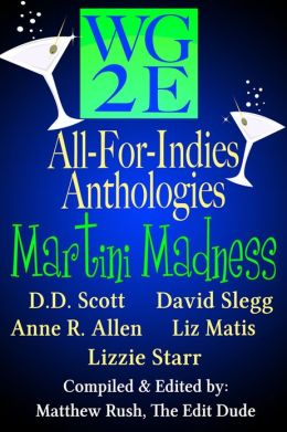 The WG2E All-For-Indies Anthologies: Martini Madness Edition