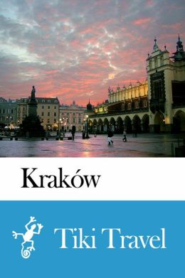 Kraków (Poland) Travel Guide - Tiki Travel