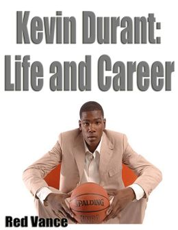 Kevin Durant: Life and Career