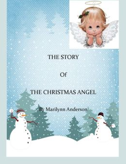 THE STORY Of THE CHRISTMAS ANGEL