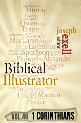 The Biblical Illustrator - Vol. 46 - Pastoral Commentary on 1 Corinthians