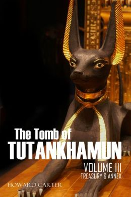 The Tomb of Tut.ankh.Amen, Vol. III