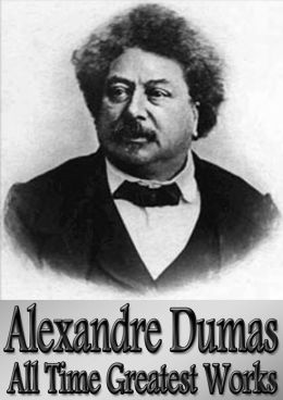 Alexandre Dumas All Time Greatest Works: 39 Works (With Active Table of Contents) Incl. The Three Musketeers, Man in the Iron Mask, The Black Tulip, Count of Monte Cristo, Complete Celebrated Crimes, The Conspirators, The Queens's Necklace and Many More!