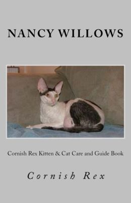 Cornish Rex Kitten & Cat Care and Guide Book
