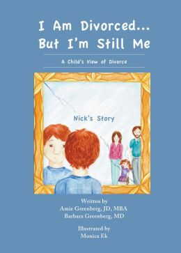 I Am Divorced But I'm Still Me - A Child's View of Divorce (Nick's Story)