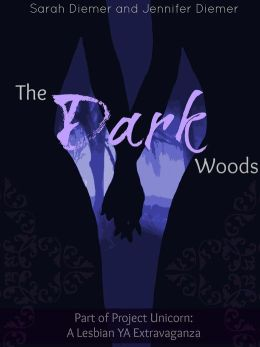 The Dark Woods: A Lesbian YA Short Story Collection