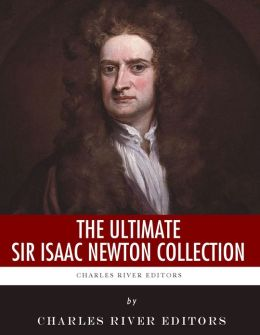 The Ultimate Sir Isaac Newton Collection