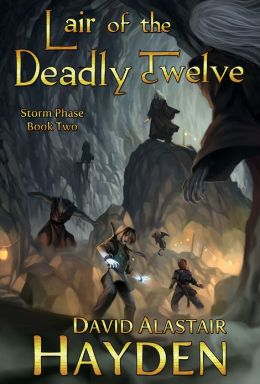 Lair of the Deadly Twelve (Storm Phase Book 2)