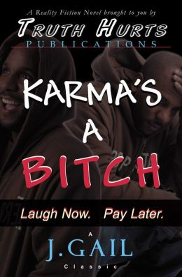 Karma's a Bitch