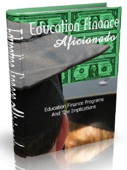 Education Finance Aficionado - Education Finance Programs And The Implications