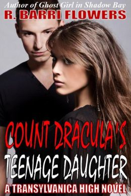 Count Dracula's Teenage Daughter (Transylvanica High Series #1)