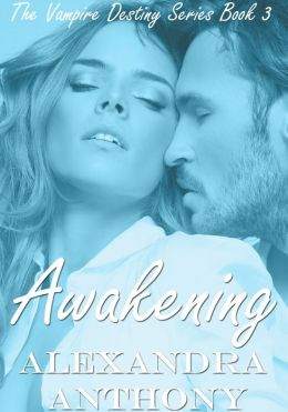 Awakening (The Vampire Destiny Series Book #3)