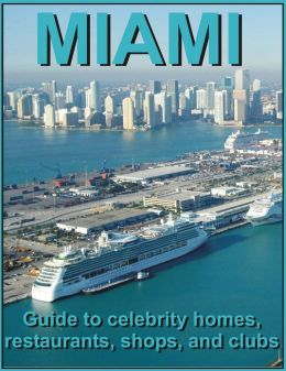 MIAMI - Guide to celebrity homes, restaurants, shops, and clubs
