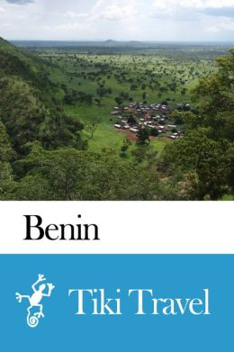 Benin Travel Guide - Tiki Travel