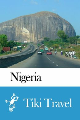 Nigeria Travel Guide - Tiki Travel