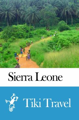 Sierra Leone Travel Guide - Tiki Travel
