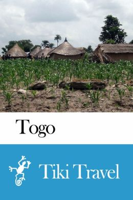 Togo Travel Guide - Tiki Travel