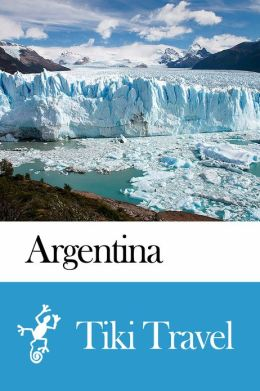 Argentina Travel Guide - Tiki Travel