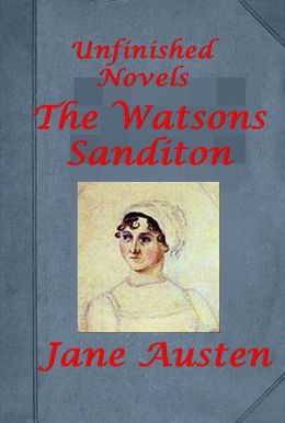 Unfinished novels - The Watsons & Sanditon by Jane Austin