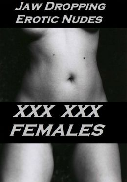 Nudes: 99 Cents Jaw Dropping Erotic Girls Nude Photography ( porn, hentai, sex, porn, bondage, nudes, erotic, blowjob, shemale, erotica, erotic books, xxx )