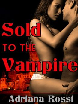 Sold to the Vampire (Paranormal Breeding Erotica) (Forced and Bred)