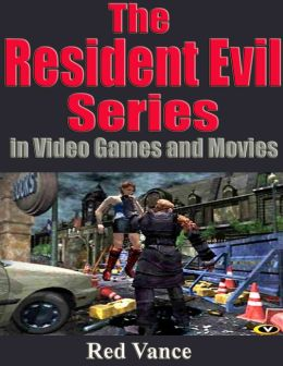 The Resident Evil Series in Video Games and Movies