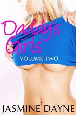 Daddy's Girls Volume 2 (Pseudo-Incest Erotic Fiction Collection)