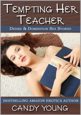 Tempting Her Teacher (Desire & Domination)
