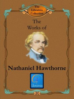 Works of Nathaniel Hawthorne