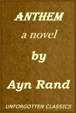 anthem by ayn rand an overview This study guide and infographic for ayn rand's anthem offer summary and analysis on themes, symbols, and other literary devices found in the text explore course hero's library of literature materials, including documents and q&a pairs.