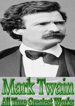 Mark Twain All Time Greatest Works: 150+ Works (With Active Table of Contents) Incl. Adventures of Tom Sawyer, Huckleberry Finn, Tom Sawyer Detective, A Connecticut Yankee in King Arthur's Court, A Tramp Abroad, Following the Equator and Many Many More!