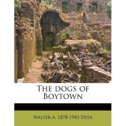 The Dogs of Boytown (with Illustrations)