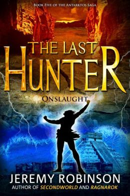 The Last Hunter - Onslaught (Book 5 of the Antarktos Saga)