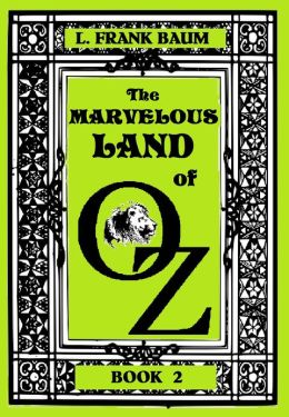 The Wizard of Oz, THE MARVELOUS LAND OF OZ , BOOK 2 (Original Version)